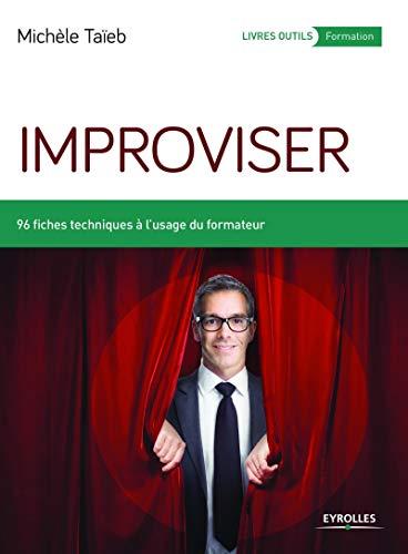9782212561128: Improviser : 96 fiches techniques à l'usage du formateur