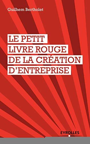 Le petit livre rouge de la création: Guilhem Bertholet
