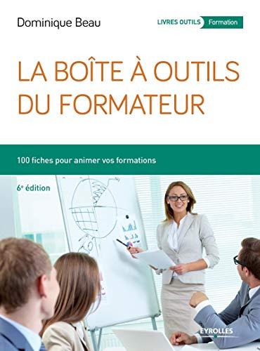 BOÎTE À OUTILS DU FORMATEUR (LA) 6E ÉD.: BEAU DOMINIQUE