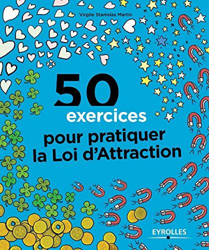 9782212562361: 50 exercices pour pratiquer la loi d'attraction