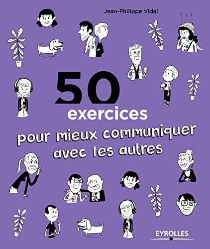 9782212562408: 50 exercices pour mieux communiquer avec les autres
