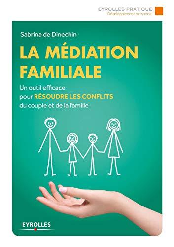 la médiation familiale - un outil efficace: Dinechin, Sabrina De