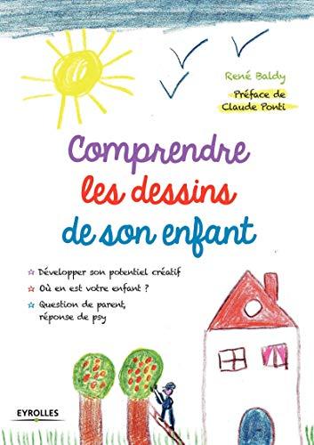 COMPRENDRE LES DESSINS DE SON ENFANT: BALDY RENÉ