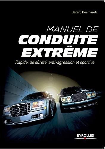 9782212563337: Manuel De Conduite Extreme Rapide De Surete Anti Agression Et Sportive