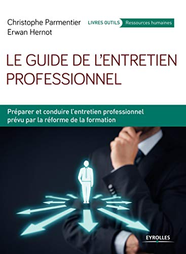 9782212563405: Le guide de l'entretien professionnel : Pr�parer et conduire l'entretien professionnel pr�vu par la r�forme de la formation