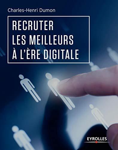 Recruter les meilleurs à l'ère digitale: Charles-Henri Dumon