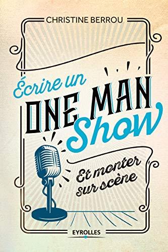 9782212565102: Ecrire un one-man-show et monter sur scène