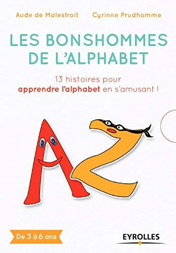 Les bonshommes de l'alphabet: 13 histoires pour: De Malestroit, Aude;