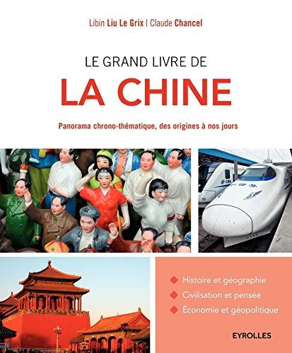 9782212565461: Le grand livre de la Chine: Panorama chrono-thématique, des origines à nos jours.