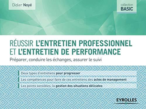 9782212566420: Réussir l'entretien professionnel et l'entretien de performance: Préparer, conduire les échanges, assurer le suivi