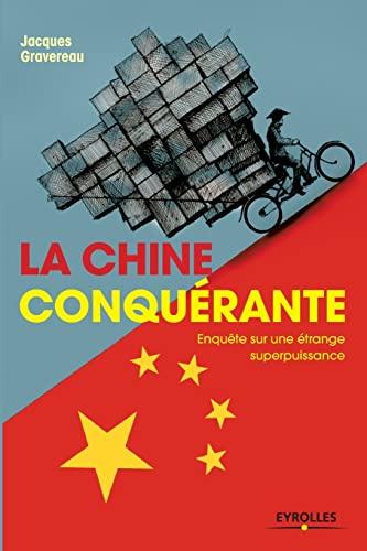 9782212566536: La Chine conquérante: Enquête sur une étrange superpuissance