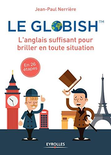 9782212567090: Le globish: L'anglais suffisant pour briller en toutes situation