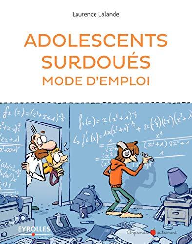 9782212567977: Adolescents surdoués mode d'emploi