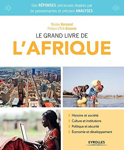 9782212569568: Le grand livre de l'Afrique: Histoire et société. Culture et institutions. Politique et sécurité. Économie et développement.