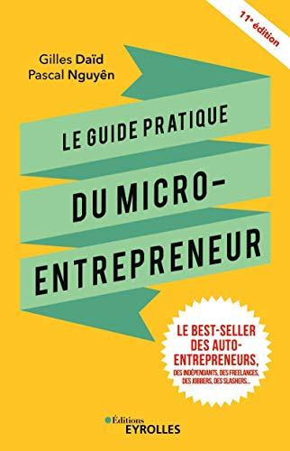 9782212572278: Le guide pratique du micro-entrepreneur: Le best-seller des auto-entrepreneurs, des indépendants, des freelances, des jobbers, des slashers...