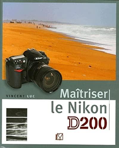 maîtriser le nikon d200: Vincent Luc