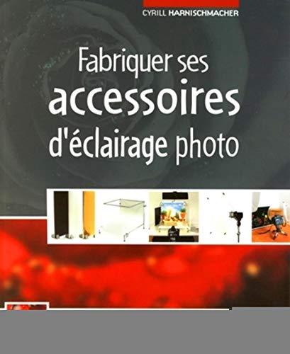 9782212672886: Fabriquer ses accessoires d'éclairage photo