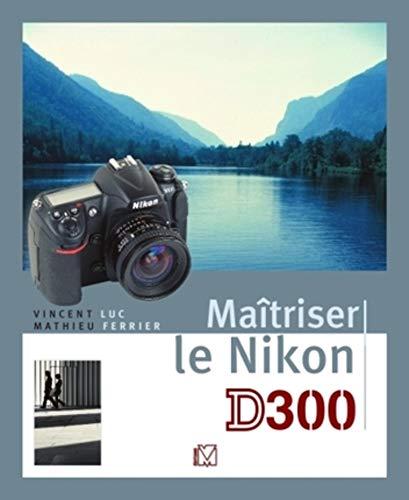 9782212672954: Maîtriser le Nikon D300 (VM EDITIONS)