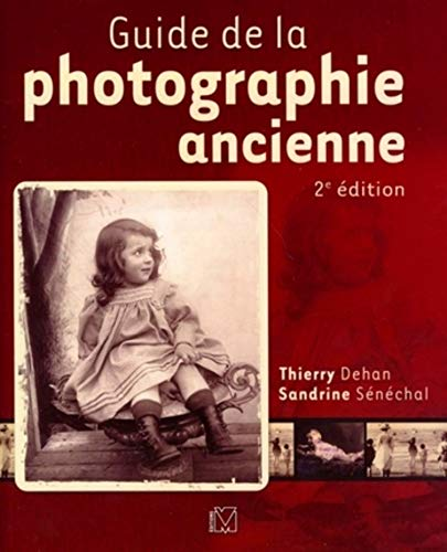 9782212672961: Guide de la photographie ancienne