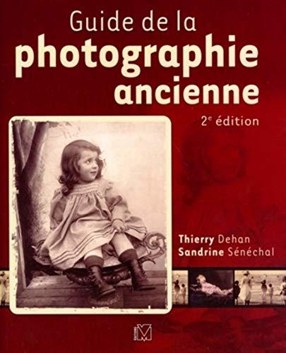 Guide de la photographie ancienne: Sandrine Sénéchal