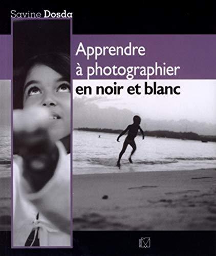 Apprendre à photographier en noir et blanc: SAVINE DOSDA