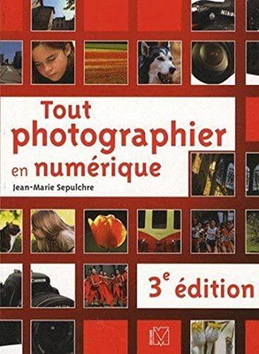 Tout photographier en numérique: JEAN-MARIE SEPULCHRE