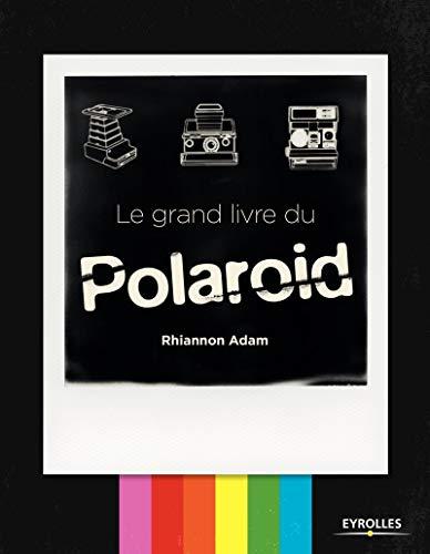 9782212674477: Le grand livre du Polaroid