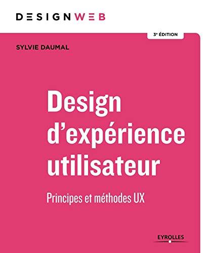 9782212674569: Design d'expérience utilisateur: Principes et méthodes UX