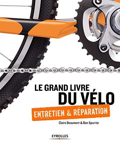 9782212674903: Le grand livre du vélo: Entretien et réparation
