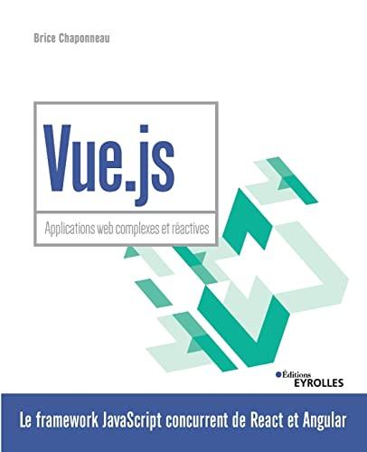 9782212677836: Vue.js: Applications web complexes et réactives