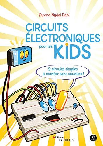 9782212678208: Circuits électroniques pour les kids: 9 circuit simples à monter sans soudure