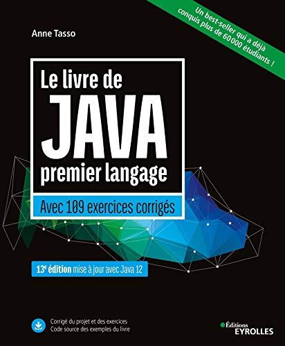 9782212678406: Le livre de Java premier langage: Avec 109 exercices corrigés