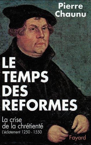 9782213000343: Le temps des réformes. La crise de la chrétienté, l'éclatement (1250-1550) (Grandes études historiques)