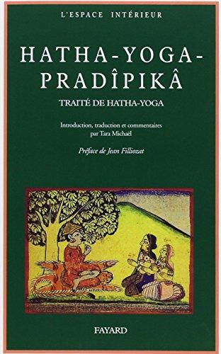 9782213001425: Haṭha-yoga pradīpikā: Un traité sanskrit de Haṭha-yoga : traduction, introduction et notes, avec extraits du commentaire de Brahmānanda (Documents spirituels ; 11) (French Edition)