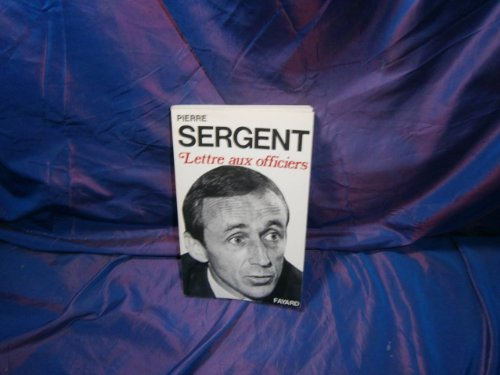 Lettre aux officiers (French Edition): Sergent, Pierre