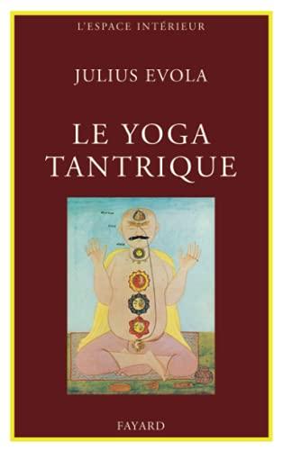 9782213002552: Le Yoga tantrique : Sa métaphysique, ses pratiques (L'espace interieur)
