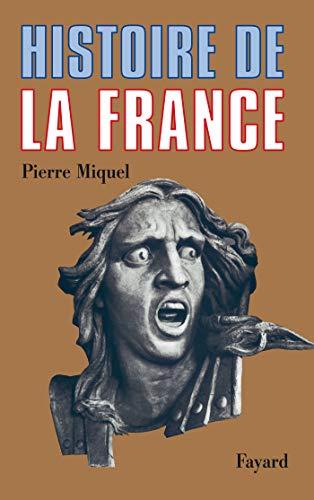HISTOIRE DE LA FRANCE: MIQUEL PIERRE