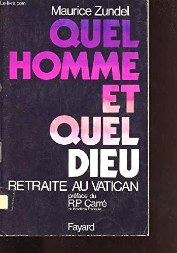 Quel homme et quel Dieu? (French Edition) (2213003246) by Zundel, Maurice