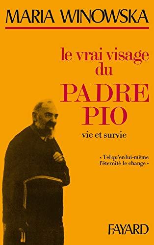Le vrai visage du Padre Pio: Vie et survie (French Edition) (2213003408) by Winowska, Maria