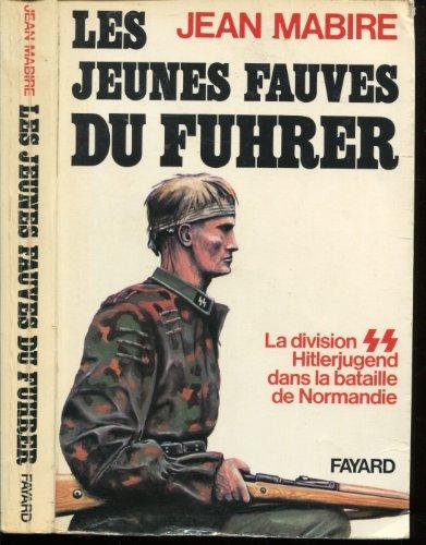 9782213003931: Les jeunes fauves du Führer: La division SS Hitlerjugend dans la bataille de Normandie (French Edition)