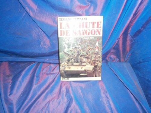 9782213004624: La Chute de Saigon: 30 avril 1975 (French Edition)