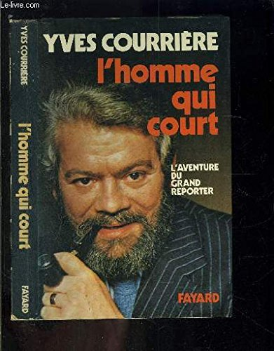9782213004969: L'homme qui court: L'aventure du grand reporter (French Edition)