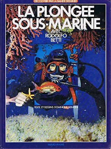 La plongee Sous-Marine. Avec Rodolfo Betti: Serafini, Dominique