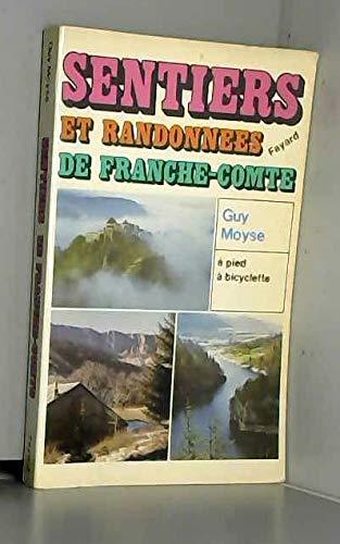 9782213005058: Sentiers et randonnees de Franche-Comte: Doubs, Jura, Franche-Comte (French Edition)