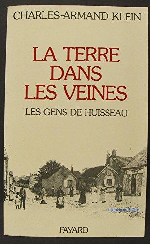 9782213005133: La terre dans les veines. Les gens de Huisseau.