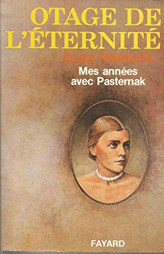 9782213005690: OTAGE DE L'ETERNITE. Mes années avec Pasternak