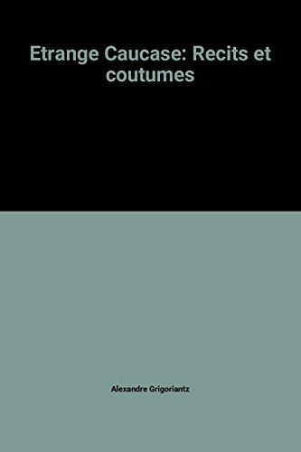 9782213005881: Etrange Caucase: Recits et coutumes