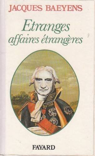 Etranges affaires etrangeres (French Edition) (2213006091) by Baeyens, Jacques