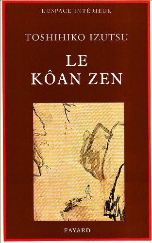 9782213006185: Le Kôan zen : Essai sur le bouddhisme zen