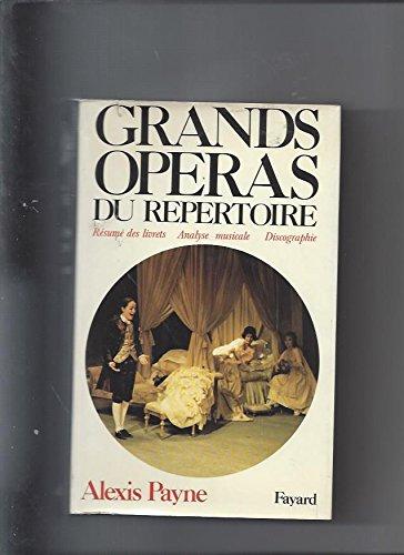 Grands operas du repertoire: Resume des livrets,: Alexis Payne